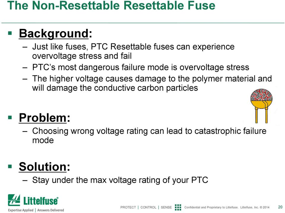 causes damage to the polymer material and will damage the conductive carbon particles Problem: Choosing
