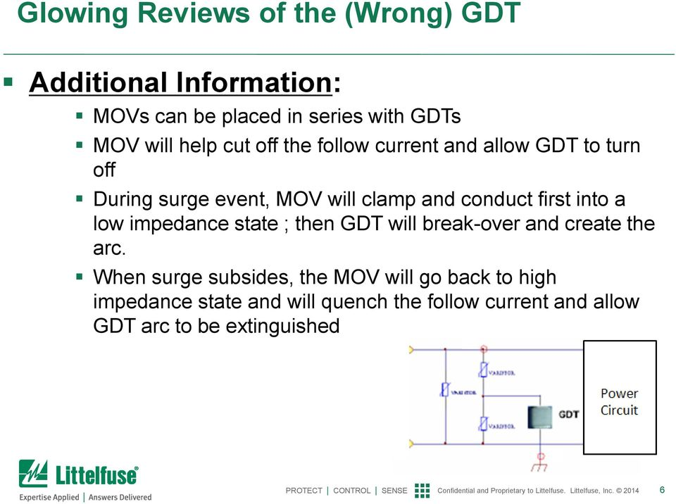 first into a low impedance state ; then GDT will break-over and create the arc.