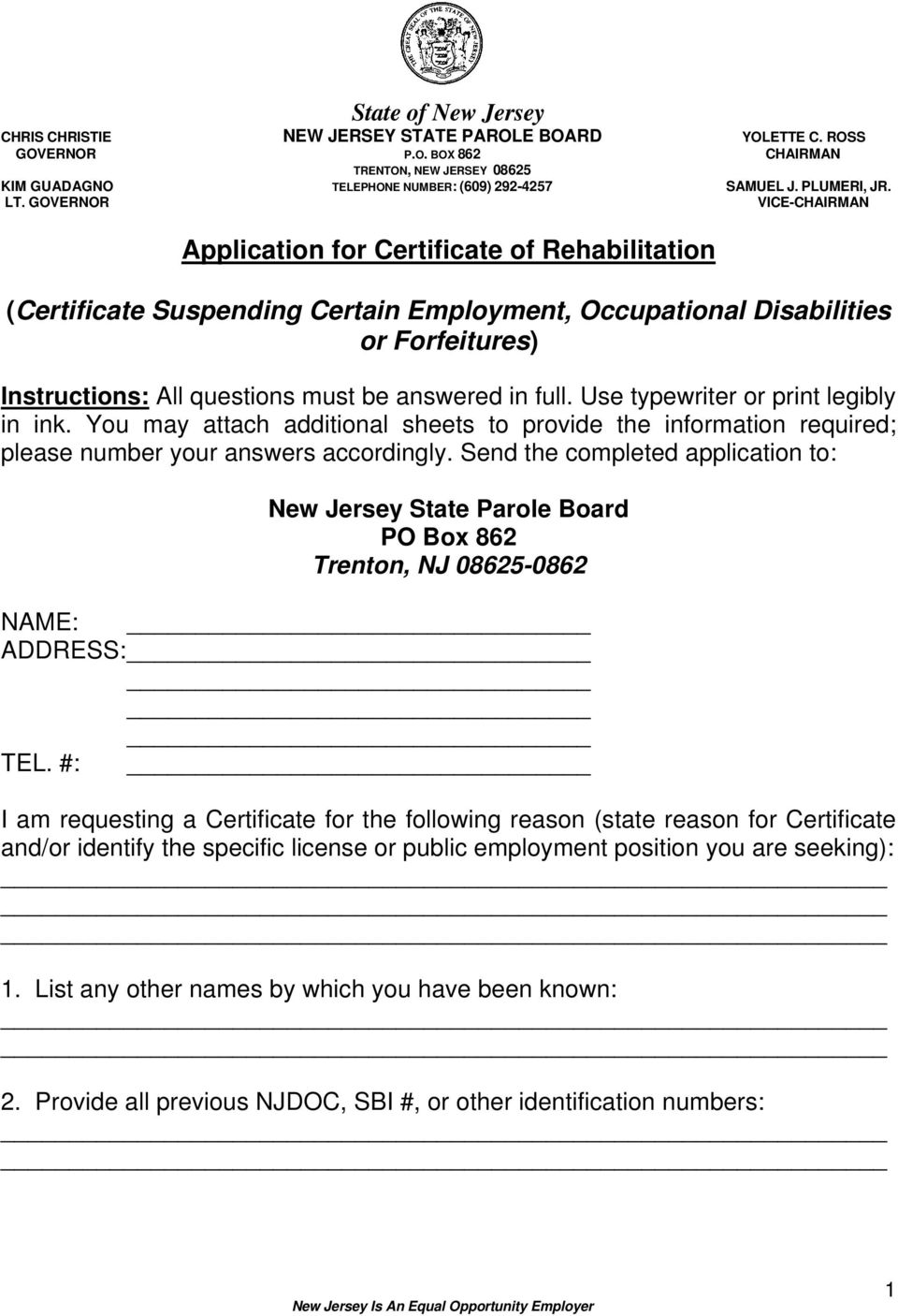GOVERNOR VICE-CHAIRMAN Application for Certificate of Rehabilitation (Certificate Suspending Certain Employment, Occupational Disabilities or Forfeitures) Instructions: All questions must be answered