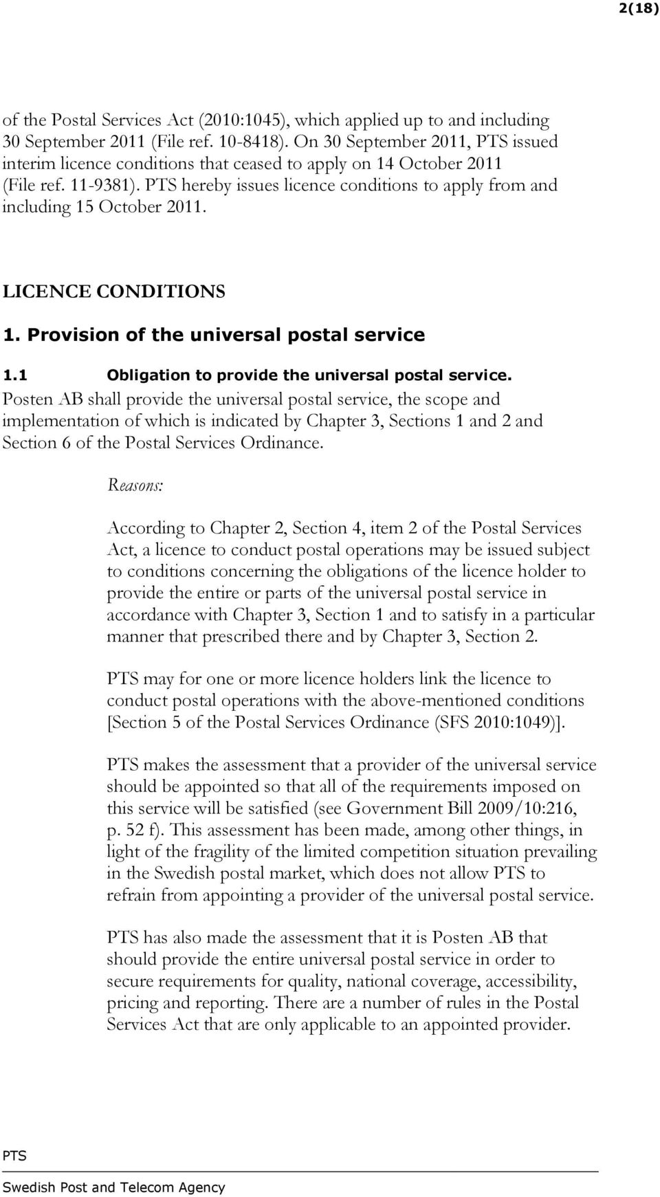 LICENCE CONDITIONS 1. Provision of the universal postal service 1.1 Obligation to provide the universal postal service.
