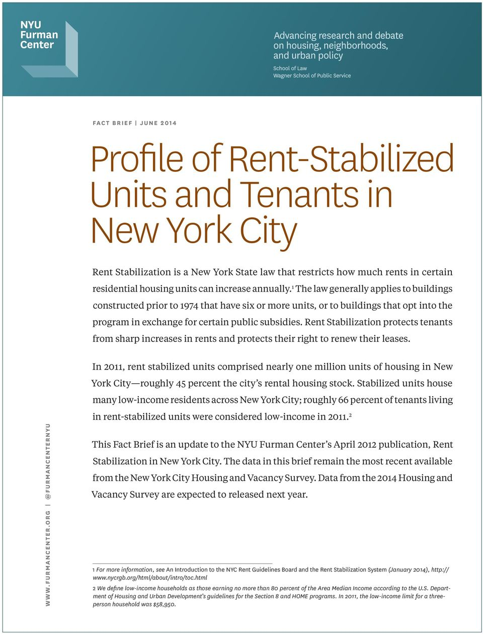 Stabilization protects tenants from sharp increases in rents and protects their right to renew their leases.
