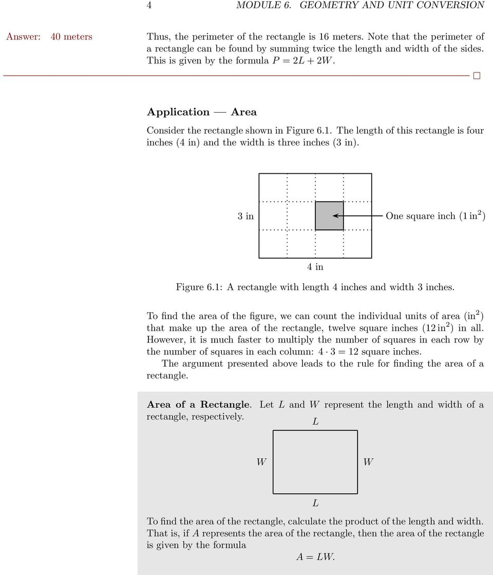 Application Area Consider the rectangle shown in Figure 6.1. The length of this rectangle is four inches (4 in) and the width is three inches (3 in). 3 in One square inch (1 in 2 ) 4 in Figure 6.