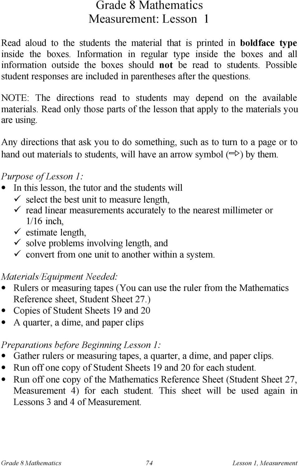 NOTE: The directions read to students may depend on the available materials. Read only those parts of the lesson that apply to the materials you are using.