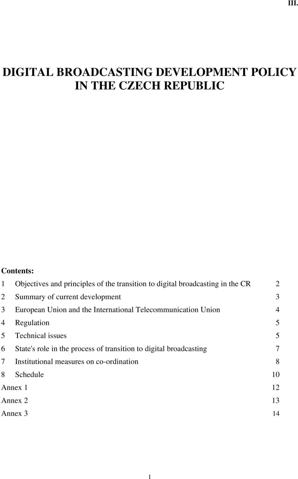 International Telecommunication Union 4 4 Regulation 5 5 Technical issues 5 6 State's role in the process of