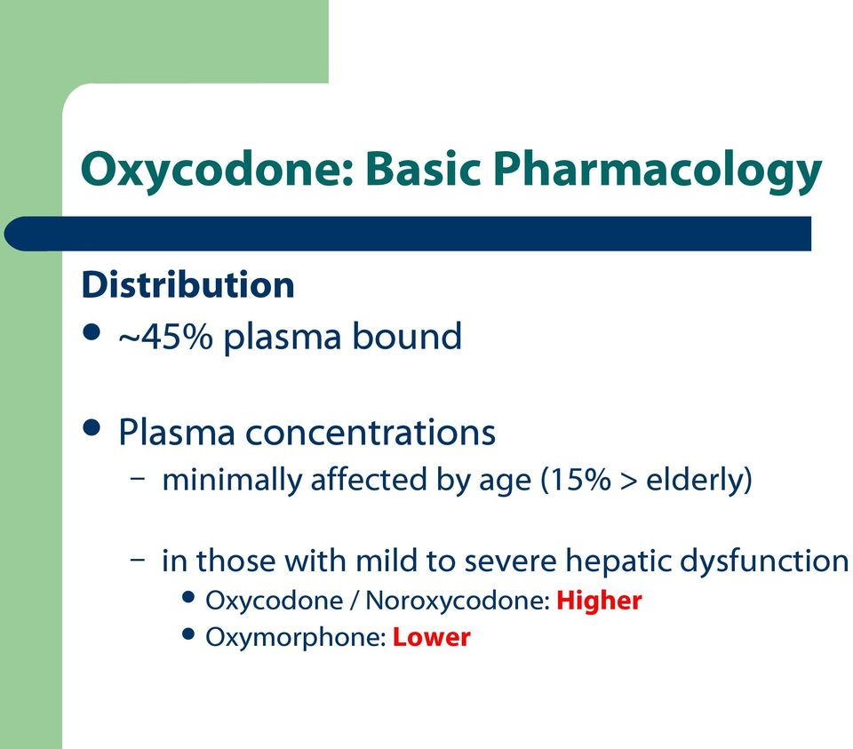 (15% > elderly) in those with mild to severe hepatic