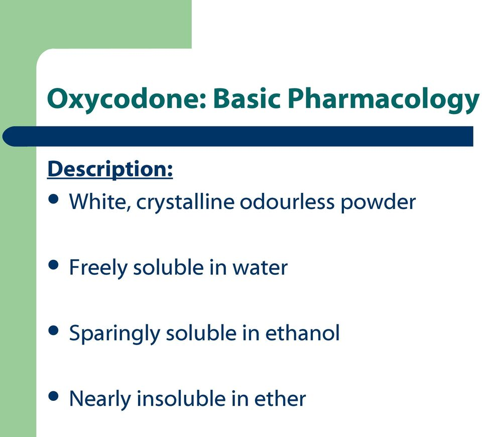 odourless powder Freely soluble in