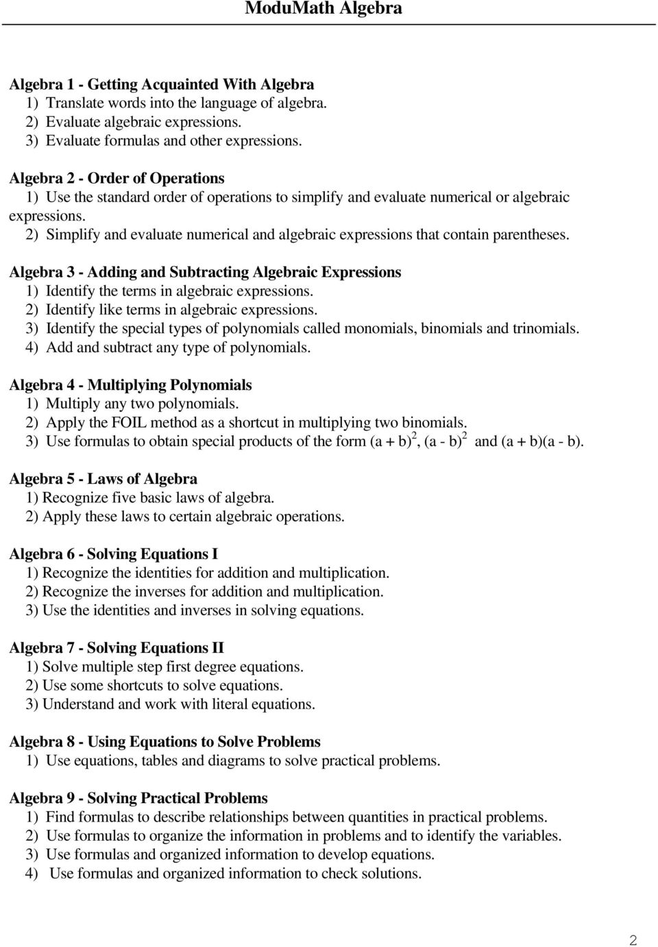 2) Simplify and evaluate numerical and algebraic expressions that contain parentheses. Algebra 3 - Adding and Subtracting Algebraic Expressions 1) Identify the terms in algebraic expressions.