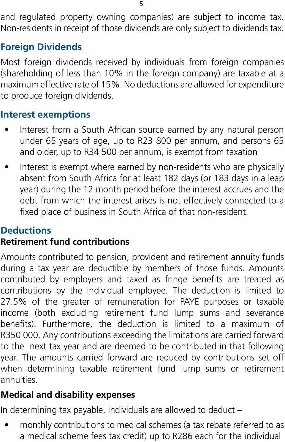 No deductions are allowed for expenditure to produce foreign dividends.