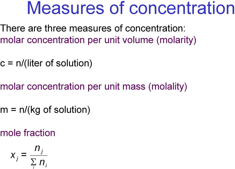 (molarity) c = n/(liter of solution) molar concentration