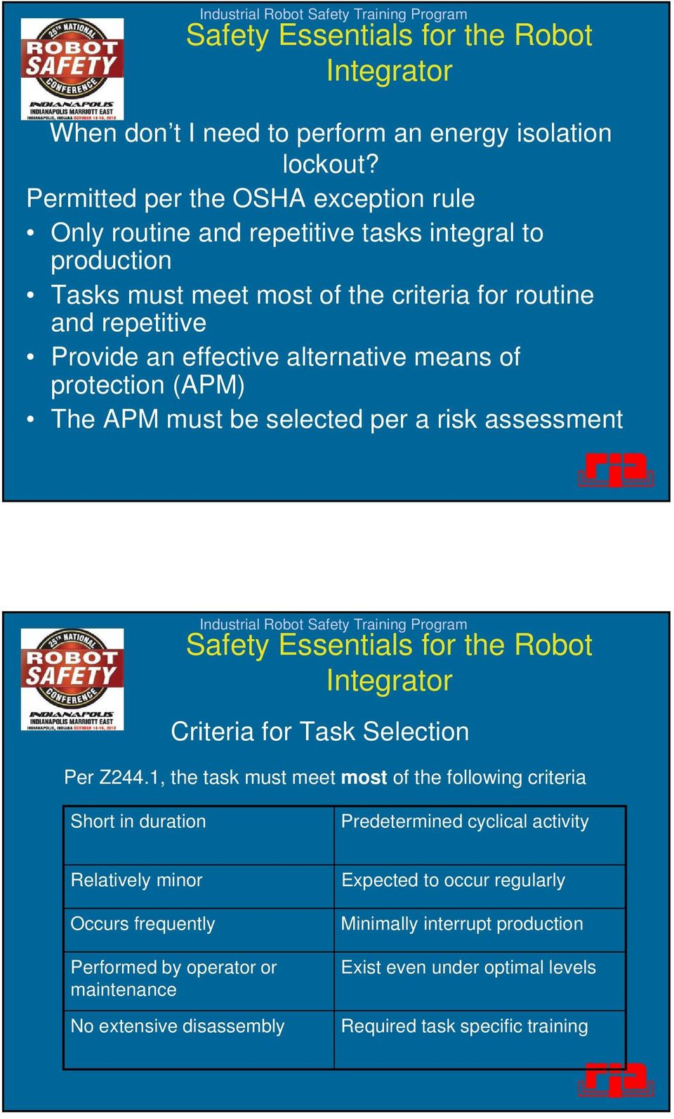effective alternative means of protection (APM) The APM must be selected per a risk assessment Criteria for Task Selection Per Z244.