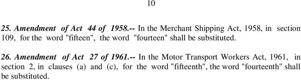 "word ""fourteen"" shall be substituted. 26. Amendment of Act 27 of 1961."