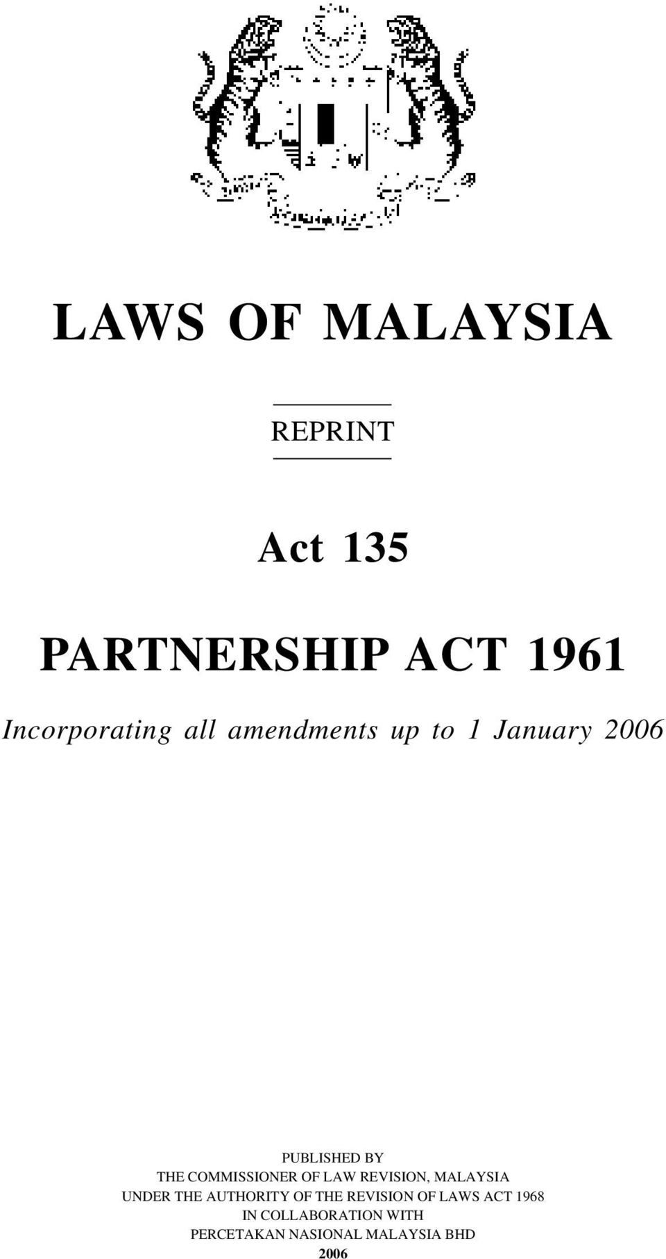 OF LAW REVISION, MALAYSIA UNDER THE AUTHORITY OF THE REVISION OF