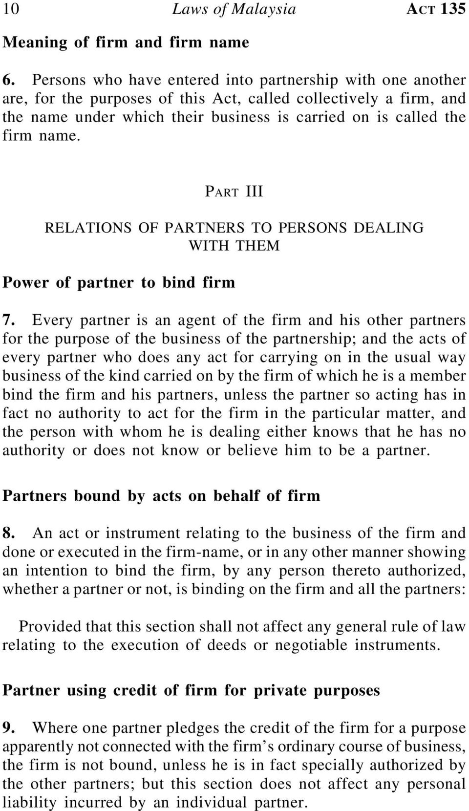 PART III RELATIONS OF PARTNERS TO PERSONS DEALING WITH THEM Power of partner to bind firm 7.