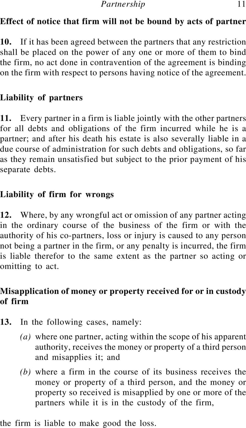 the firm with respect to persons having notice of the agreement. Liability of partners 11.