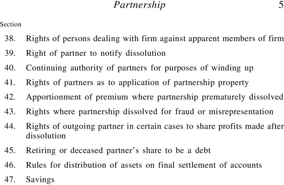 Apportionment of premium where partnership prematurely dissolved 43. Rights where partnership dissolved for fraud or misrepresentation 44.