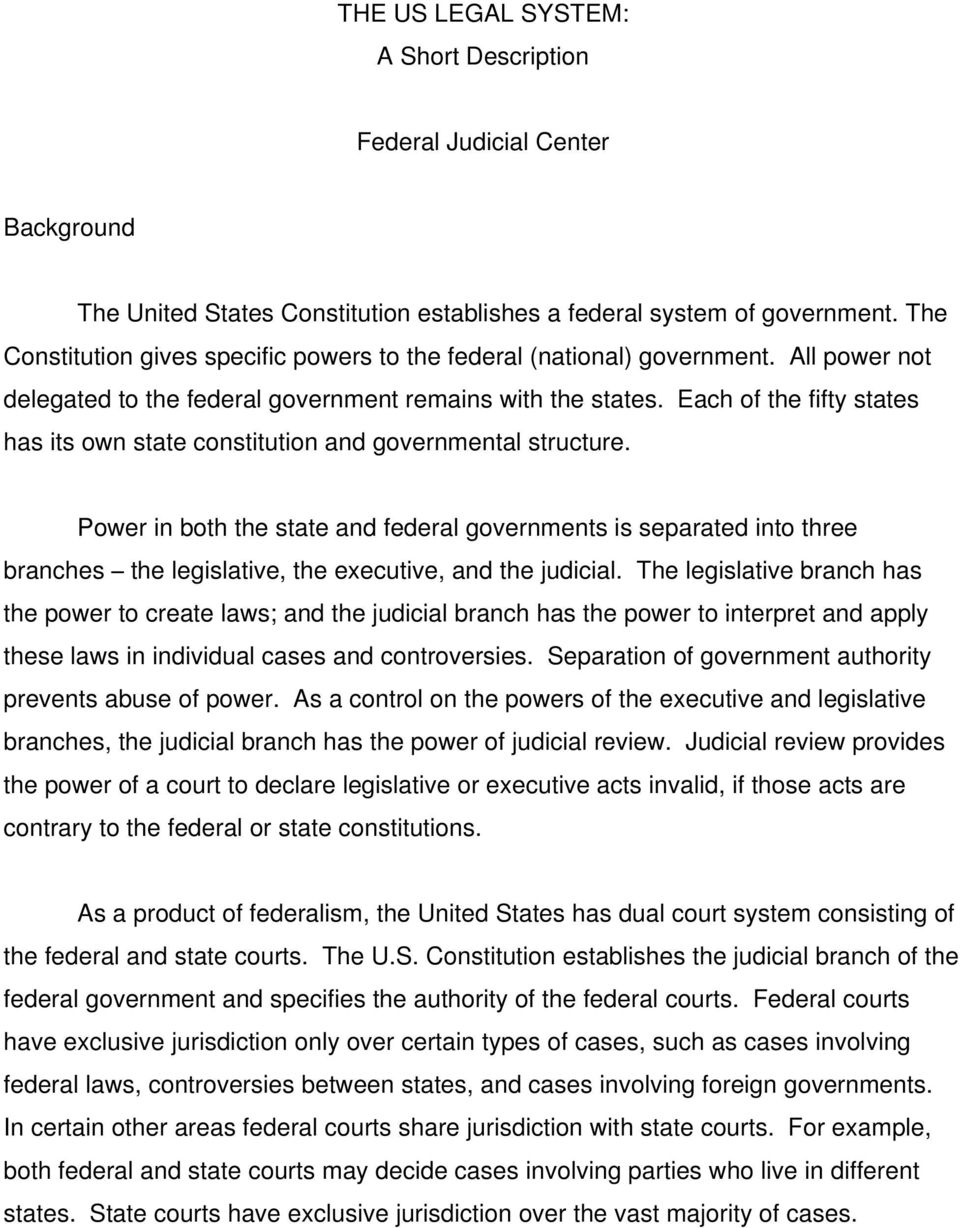 Each of the fifty states has its own state constitution and governmental structure.