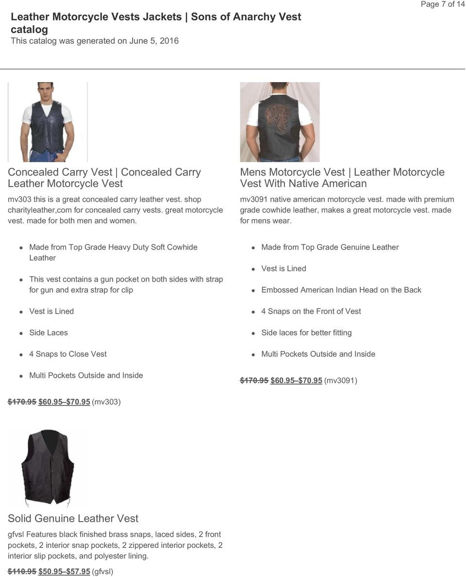 made with premium grade cowhide leather, makes a great motorcycle vest. made for mens wear.