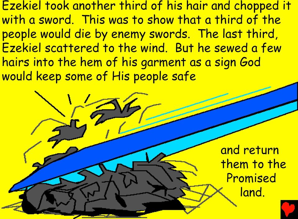 The last third, Ezekiel scattered to the wind.
