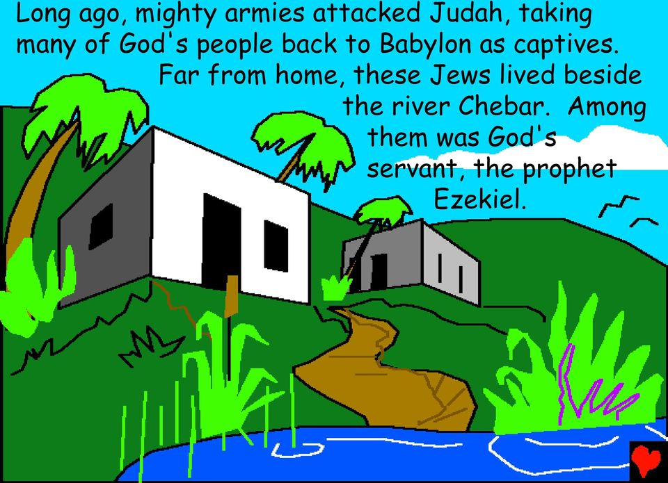 Far from home, these Jews lived beside the river