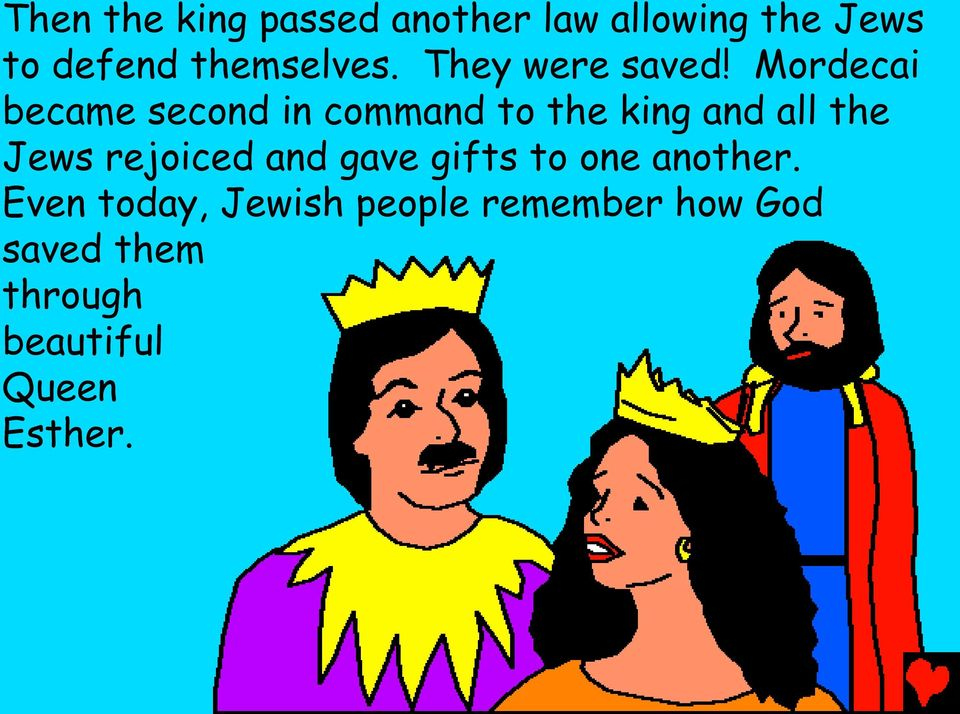 Mordecai became second in command to the king and all the Jews