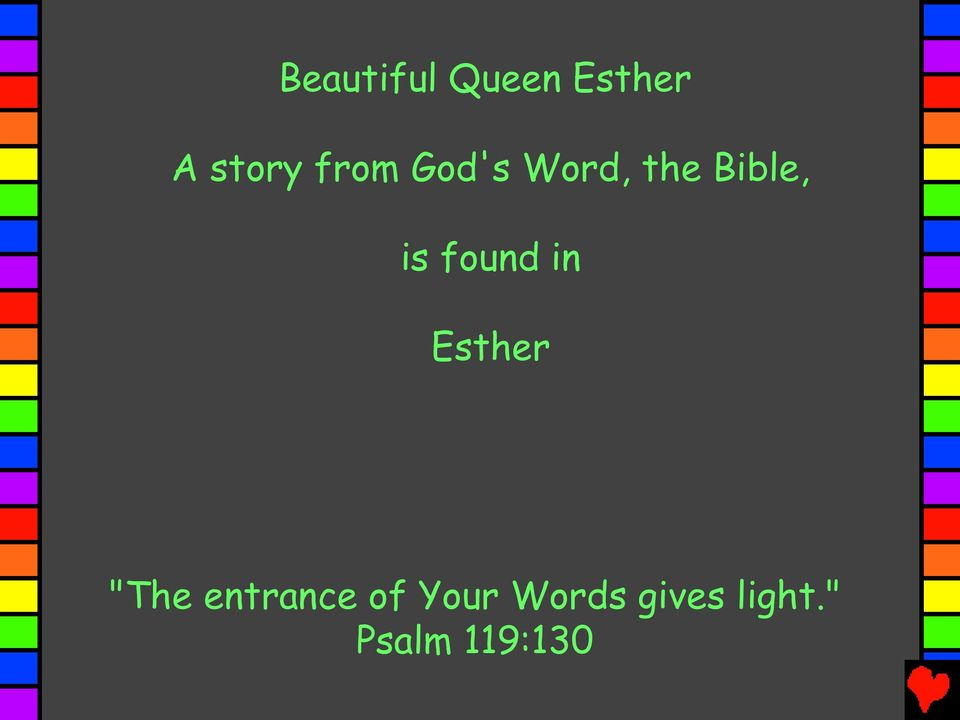 "found in Esther ""The entrance of"