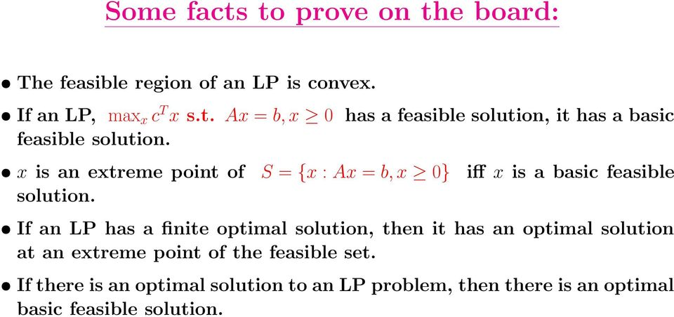 If an LP has a finite optimal solution, then it has an optimal solution at an extreme point of the feasible set.