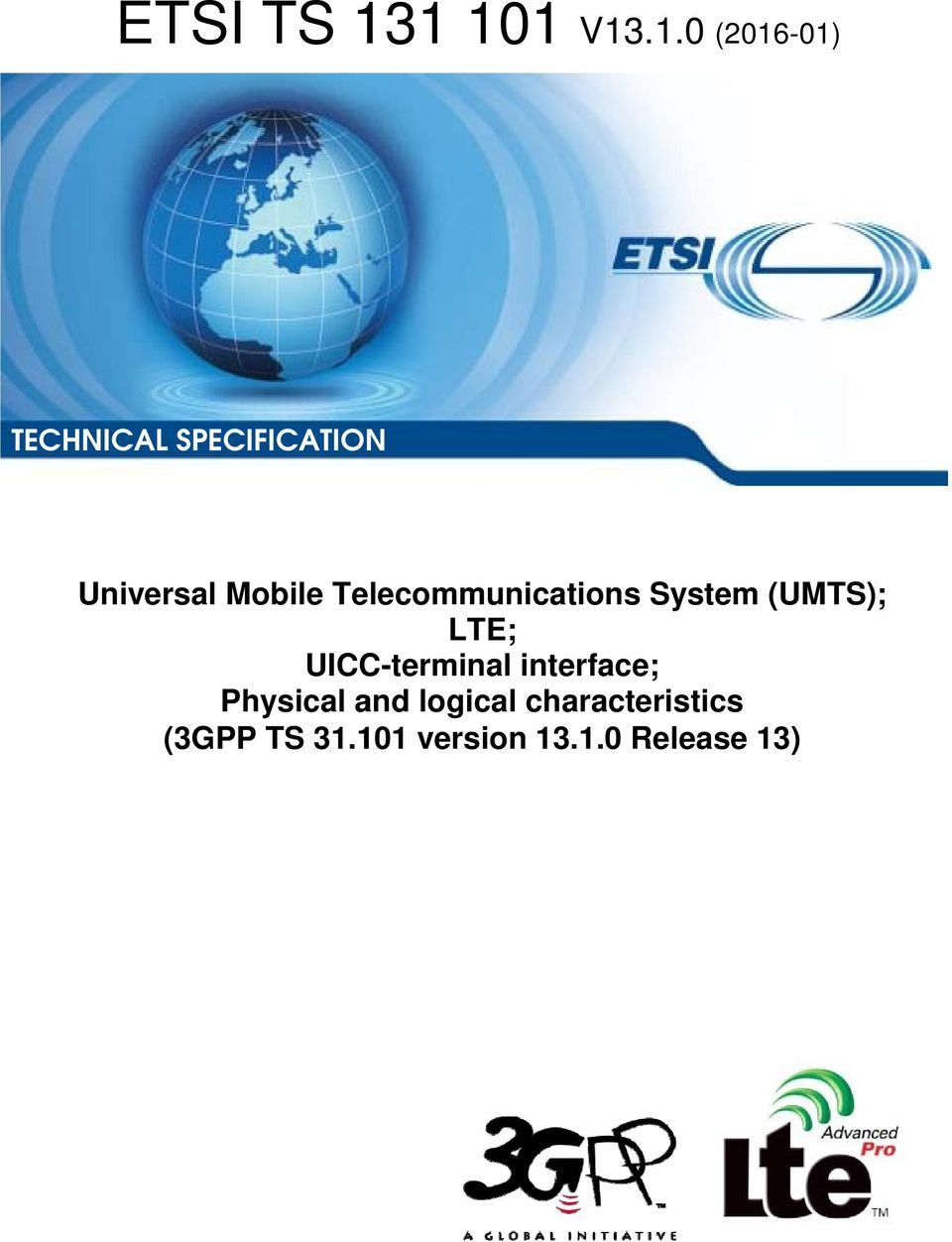 System (UMTS); LTE; UICC-terminal interface; Physical