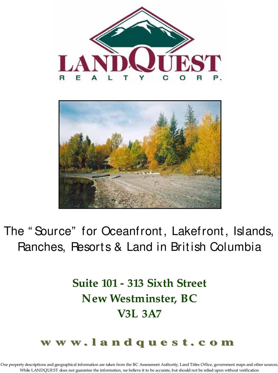 com Our property descriptions and geographical information are taken from the BC Assessment Authority, Land
