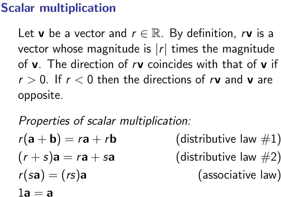 The direction of rv coincides with that of v if r > 0.