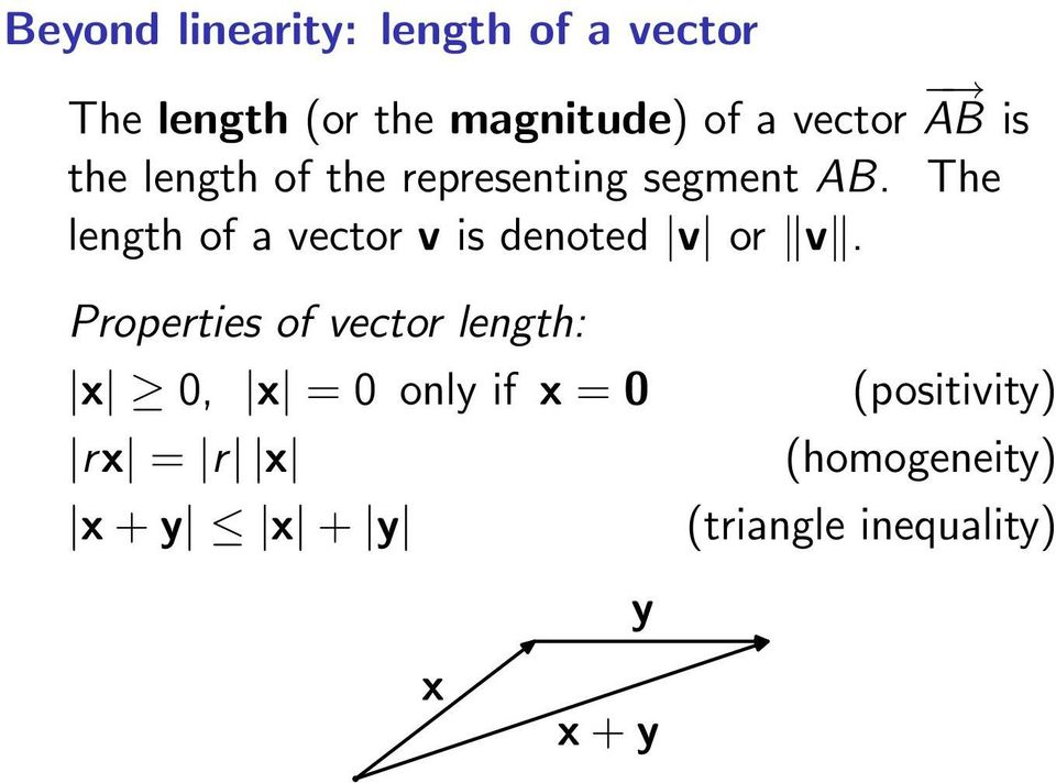 The length of a vector v is denoted v or v.