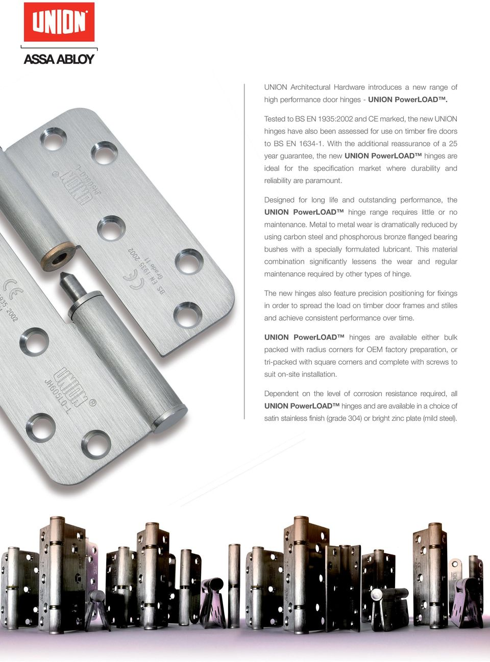 With the additional reassurance of a 25 year guarantee, the new UNION PowerLOAD hinges are ideal for the specification market where durability and reliability are paramount.