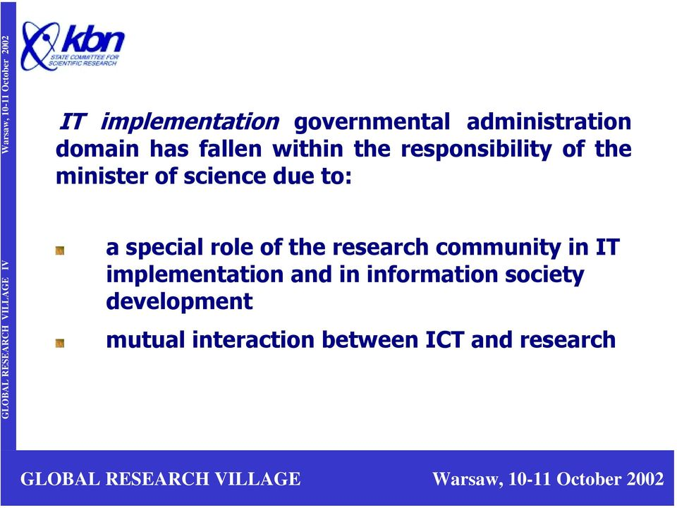 special role of the research community in IT implementation and in