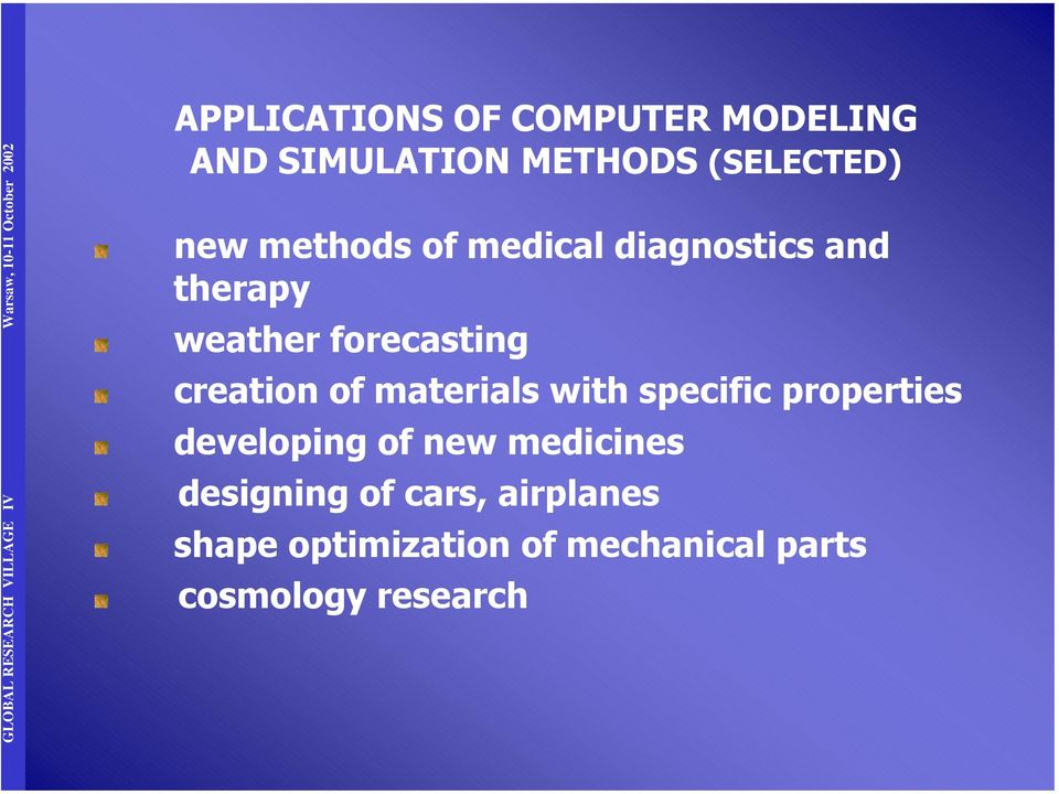 of materials with specific properties developing of new medicines