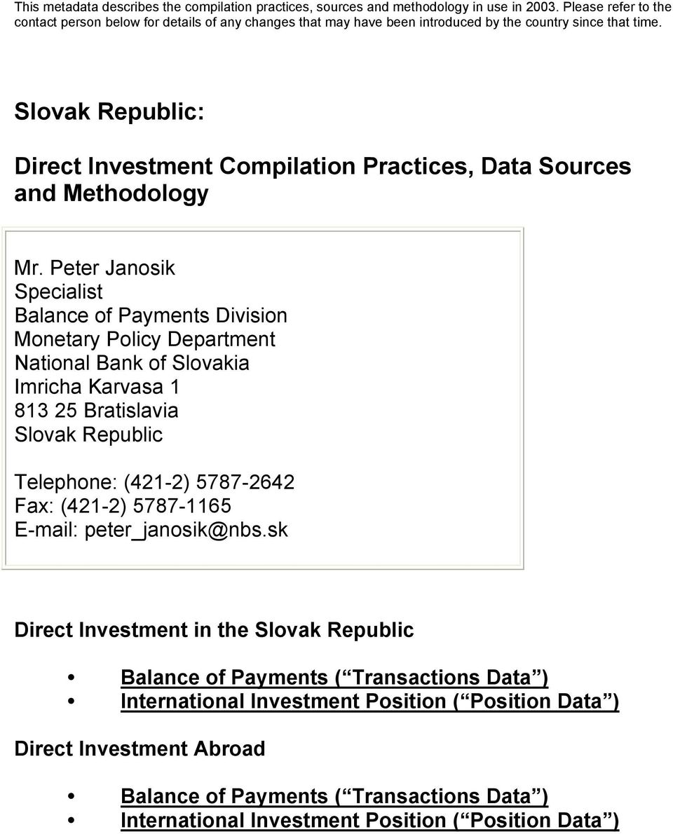 Slovak Republic: Direct Investment Compilation Practices, Data Sources and Methodology Mr.