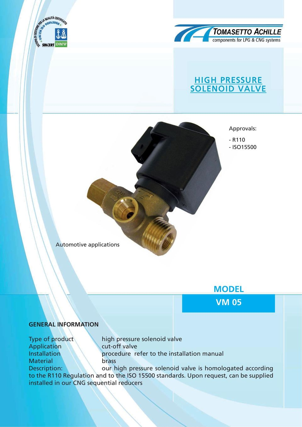 the installation manual Material brass Description: our high pressure solenoid valve is homologated according to