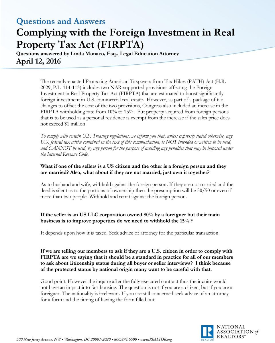 However, as part of a package of tax changes to offset the cost of the two provisions, Congress also included an increase in the FIRPTA withholding rate from 10% to 15%.