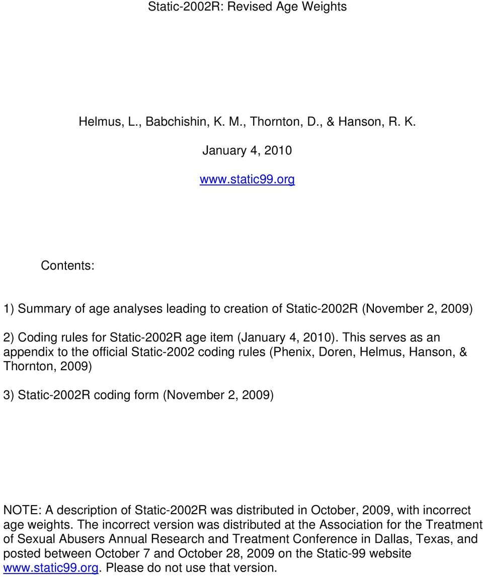 This serves as an appendix to the official Static-2002 coding rules (Phenix, Doren, Helmus, Hanson, & Thornton, 2009) 3) Static-2002R coding form (November 2, 2009) NOTE: A description of