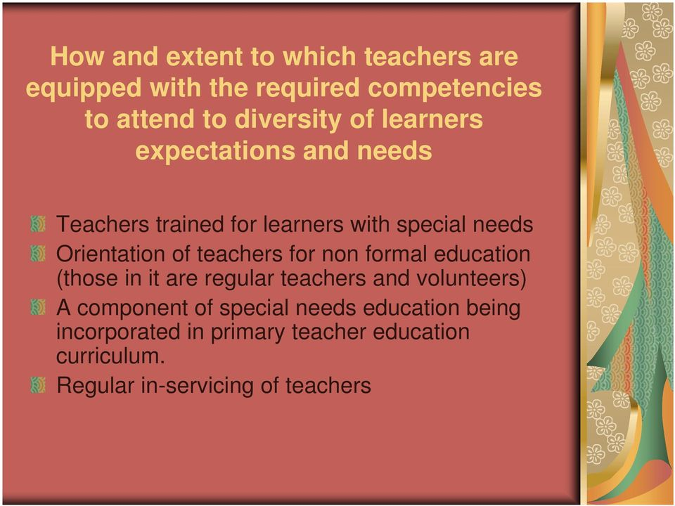 teachers for non formal education (those in it are regular teachers and volunteers) A component of