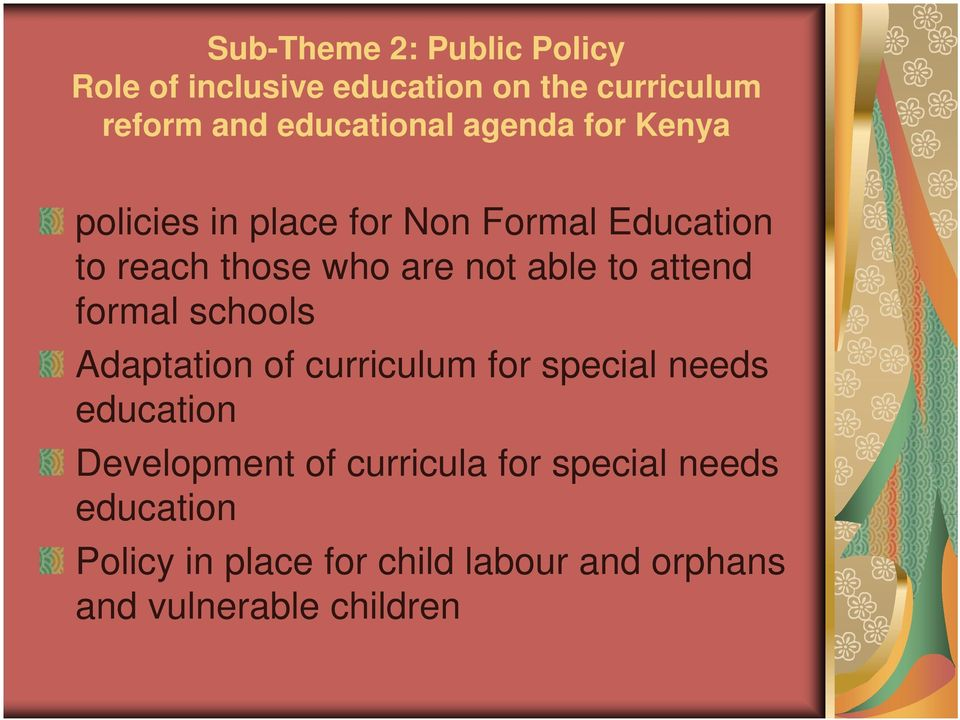 attend formal schools Adaptation of curriculum for special needs education Development of