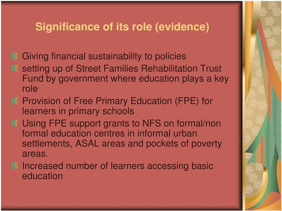 (FPE) for learners in primary schools Using FPE support grants to NFS on formal/non formal education centres in