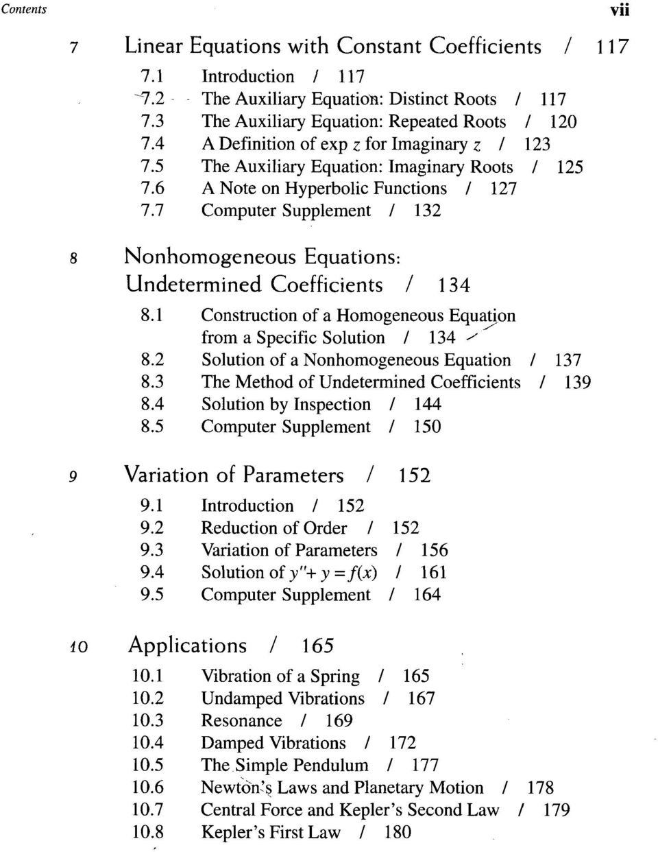 7 Computer Supplement / 132 8 Nonhomogeneous Equations: Undetermined Coefficients / 134 8.1 Construction of a Homogeneous Equation from a Specific Solution / 134 ' 8.
