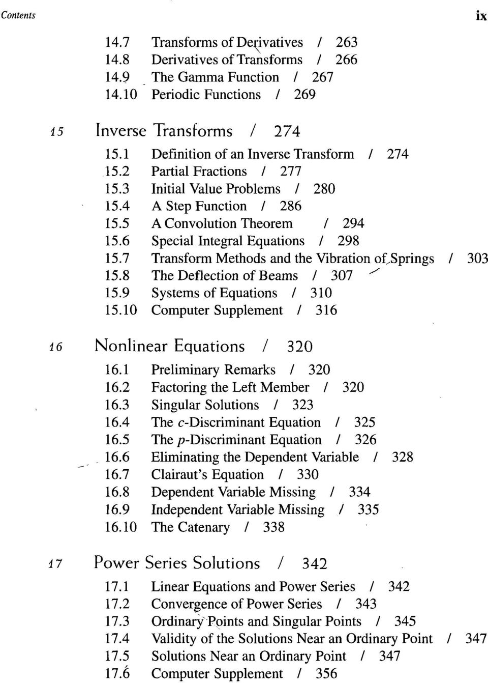"6 Special Integral Equations / 298 15.7 Transform Methods and the Vibration offsprings / 303 15.8 The Deflection of Beams / 307 """" 15.9 Systems of Equations / 310 15."