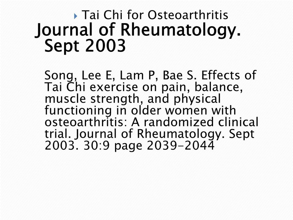 Effects of Tai Chi exercise on pain, balance, muscle strength, and