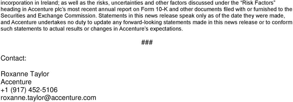 Statements in this news release speak only as of the date they were made, and Accenture undertakes no duty to update any forward-looking statements made