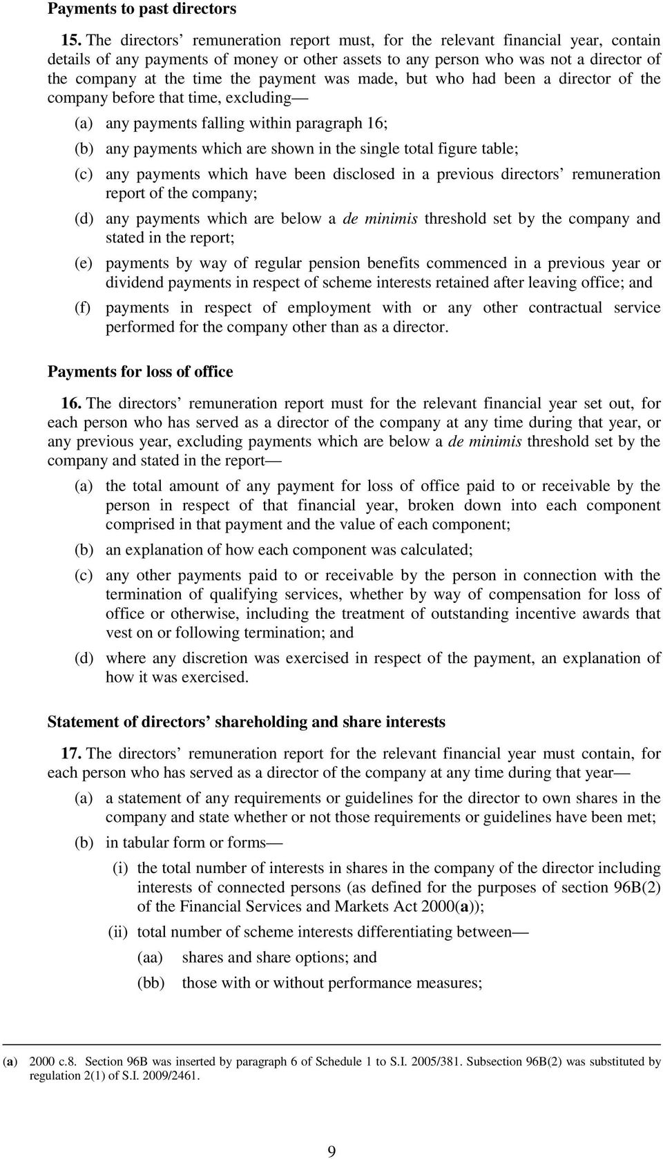 payment was made, but who had been a director of the company before that time, excluding (a) any payments falling within paragraph 16; (b) any payments which are shown in the single total figure