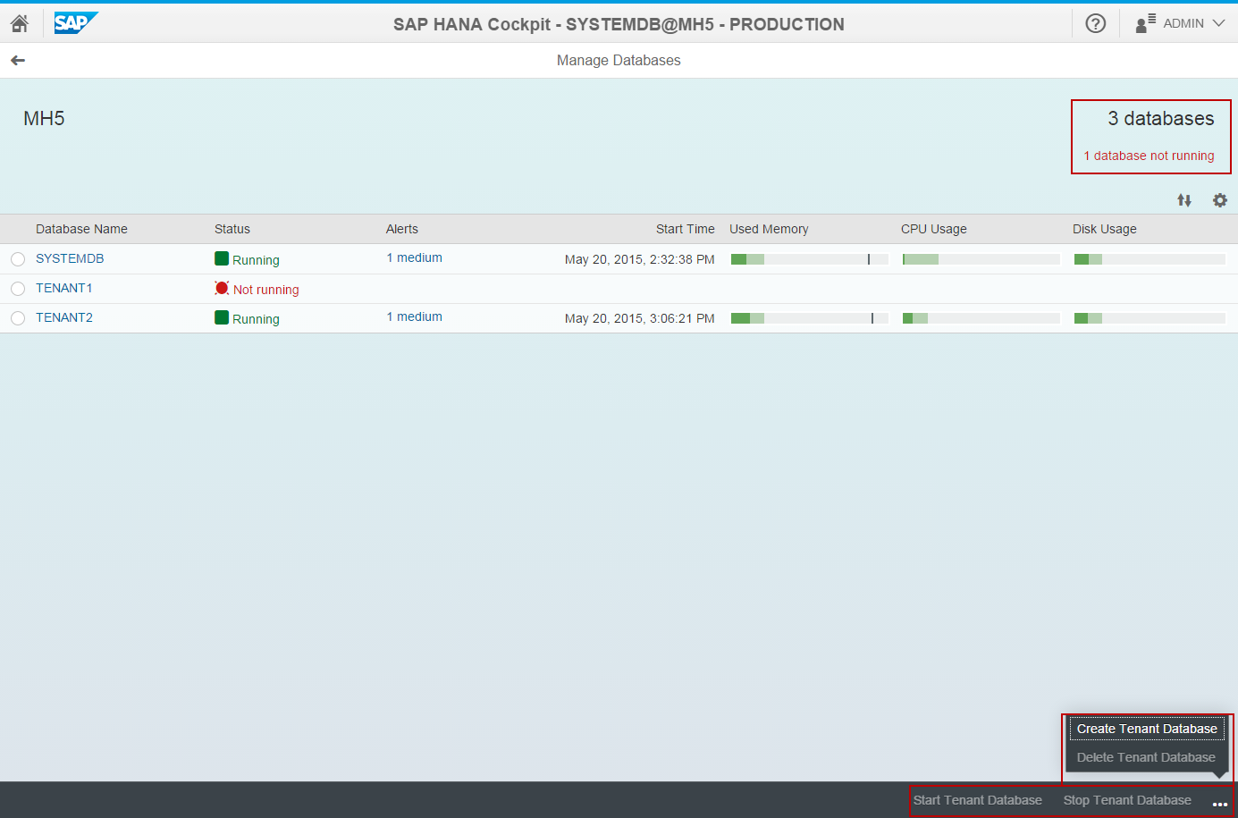 SAP HANA cockpit SAP HANA system administration Multitenant Database Containers Use the Manage Databases app to monitor the system and tenant databases, including: Overall availability Resource usage