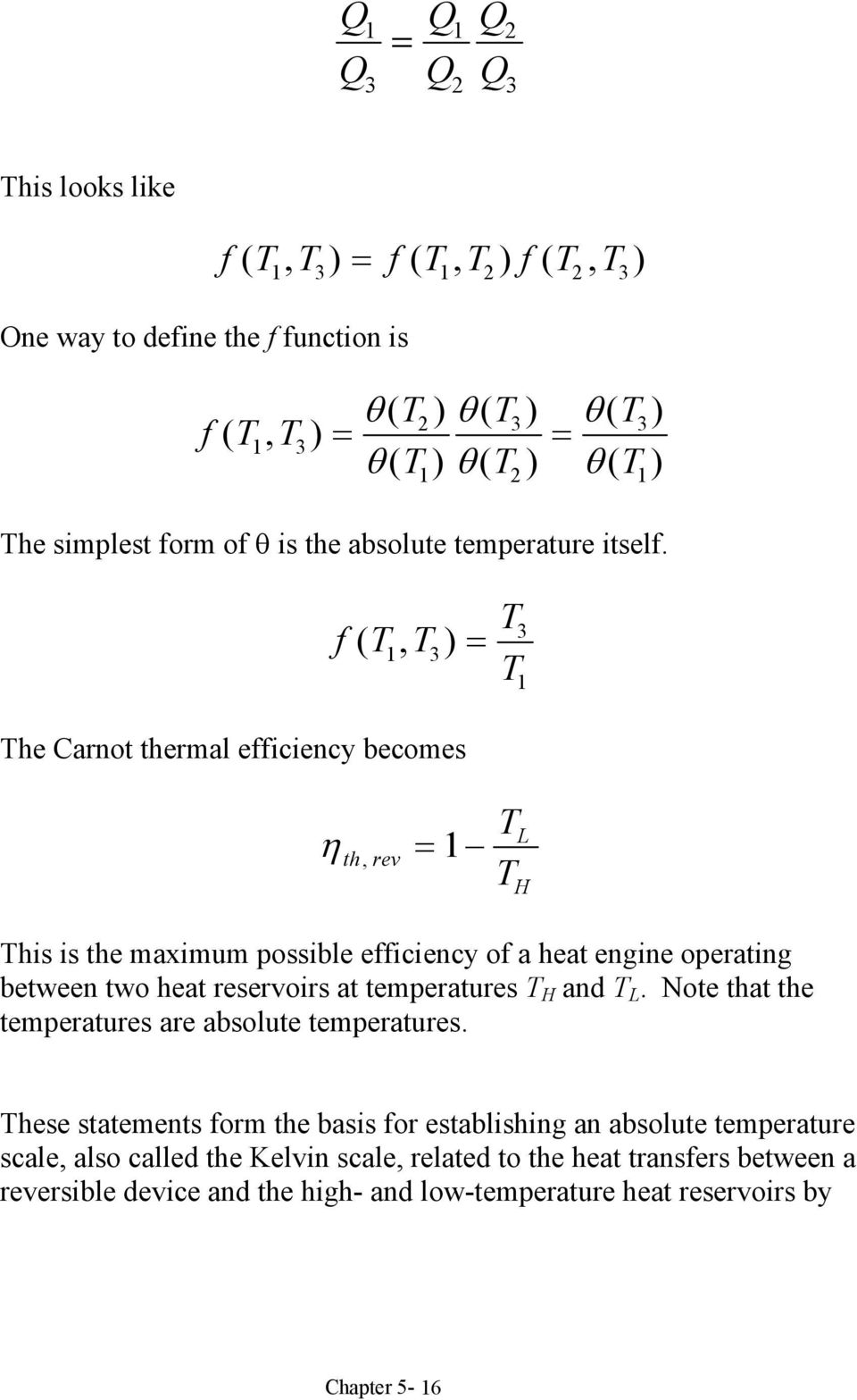 f (, ) 1 3 he Carnot thermal efficiency becomes 3 1 η th rev, 1 his is the maximum possible efficiency of a heat engine operating between two heat reservoirs at
