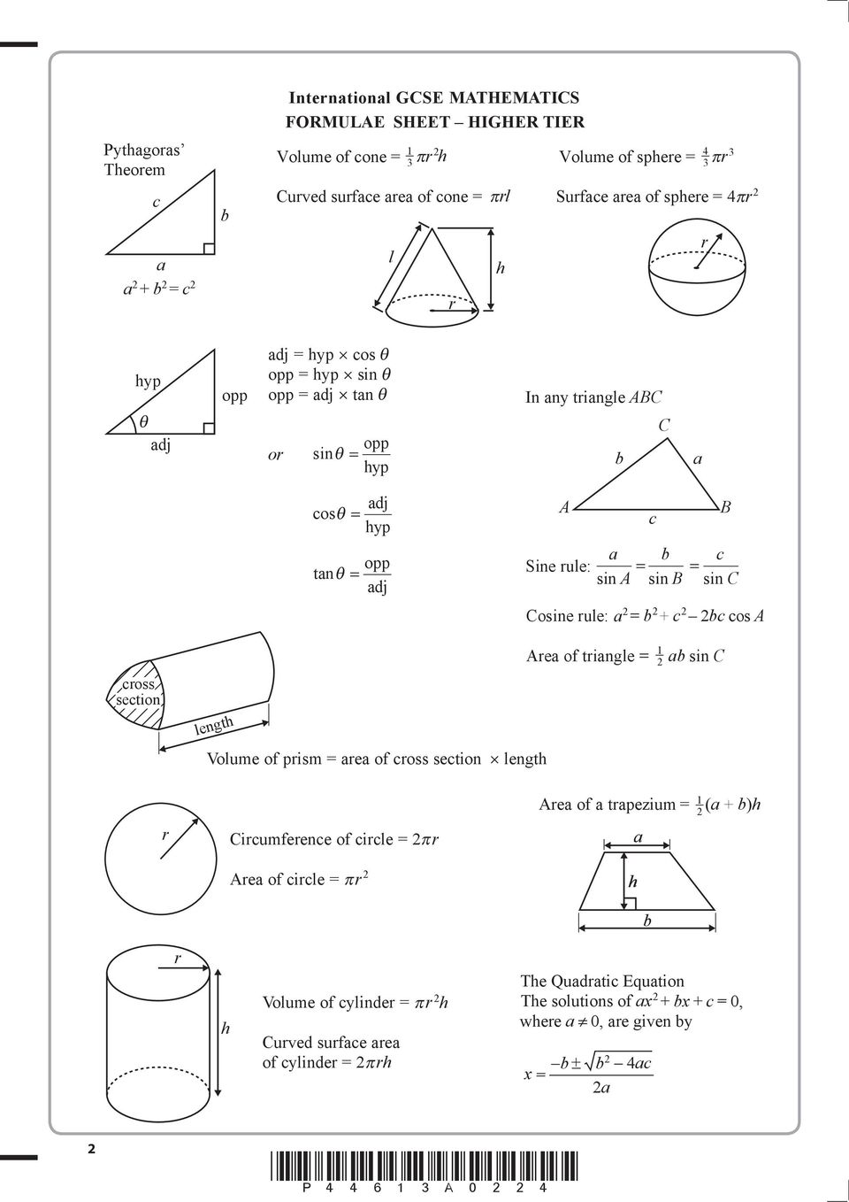 rule: a b 2 2 + c 2bc cos A c B cross section length Area of triangle 1 2 ab sin C Volume of prism = area of cross section length r Circumference of circle = 2 r Area of a trapezium = a 1 (a+b)h 2