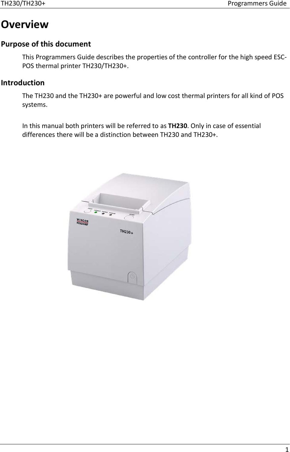 Introduction The TH230 and the TH230+ are powerful and low cost thermal printers for all kind of POS systems.