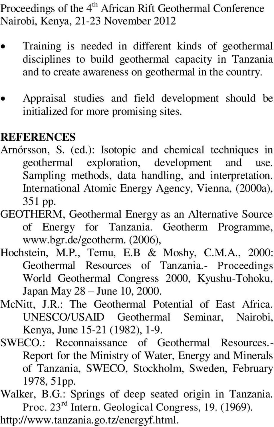 Sampling methods, data handling, and interpretation. International Atomic Energy Agency, Vienna, (0a), 351 pp. GEOTHERM, Geothermal Energy as an Alternative Source of Energy for Tanzania.